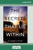 The Secrets That Lie Within (16pt Large Print Edition)
