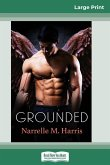 Grounded (16pt Large Print Edition)
