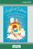 Angels at Bedtime: Tales of Love, Guidance and Support for You to Read with Your Child - to Comfort, Calm and Heal (16pt Large Print Edit