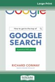 How to Get to the Top of Google Search (16pt Large Print Edition)