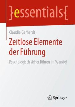 Zeitlose Elemente der Führung (eBook, PDF) - Gerhardt, Claudia