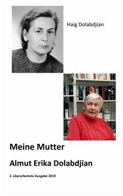 Meine Mutter Almut Erika Dolabdjian (eBook, ePUB)
