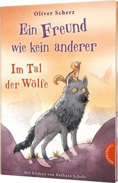 Im Tal der Wölfe / Ein Freund wie kein anderer Bd.2 - Scherz, Oliver