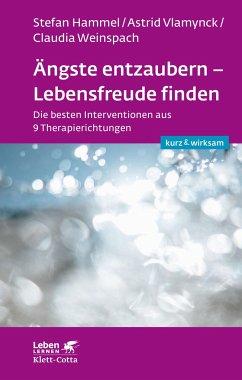 Ängste entzaubern - Lebensfreude finden - Hammel, Stefan;Vlamynck, Astrid;Weinspach, Claudia