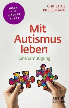 Mit Autismus leben - Preißmann, Christine