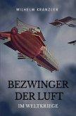 Bezwinger der Luft im Weltkriege