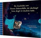 Die Geschichte vom kleinen Siebenschläfer, der überhaupt keine Angst im Dunkeln hatte / Der kleine Siebenschläfer Bd.5