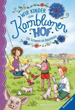 Ein Schwein im Baumhaus / Wir Kinder vom Kornblumenhof Bd.1 (Mängelexemplar) - Fröhlich, Anja