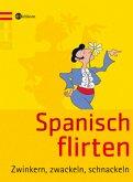 Spanisch flirten (Mängelexemplar)