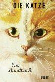 Die Katze. Ein Handbuch (Mängelexemplar)