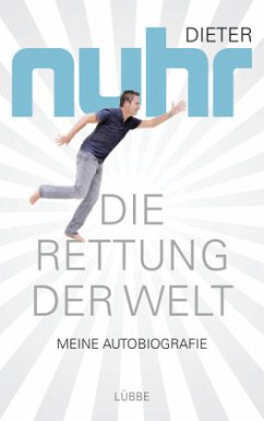 Die Rettung der Welt (Mängelexemplar) - Nuhr, Dieter