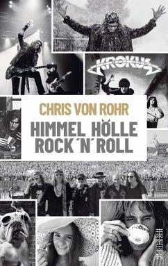 Himmel, Hölle, Rock 'n' Roll (eBook, PDF) - Rohr, Chris von