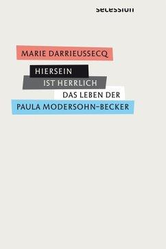 Hiersein ist herrlich (eBook, ePUB) - Darrieussecq, Marie
