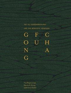 GONG FU CHA - Wagner Lange, Tina; Grünig, Maurice K.; Gmür-Stalder, Judith