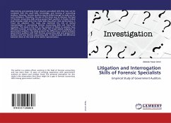 Litigation and Interrogation Skills of Forensic Specialists