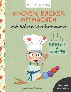 Kochen, backen, mitmachen mit Wilma Wochenwurm
