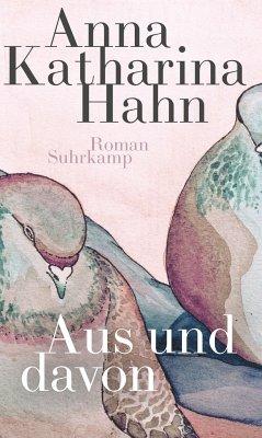 Aus und davon - Hahn, Anna K.