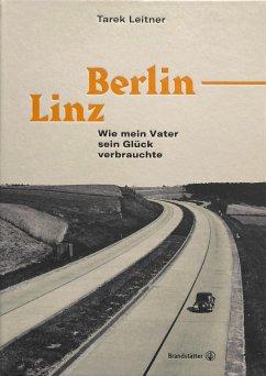 Berlin-Linz - Leitner, Tarek