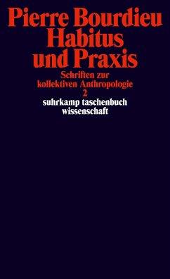 Schriften Bd. 3: Habitus und Praxis. - Bourdieu, Pierre