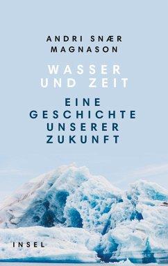 Wasser und Zeit - Magnason, Andri Snaer