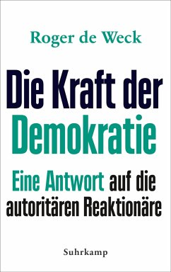 Die Kraft der Demokratie - Weck, Roger de