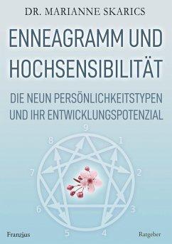 Enneagramm und Hochsensibilität - Skarics, Marianne