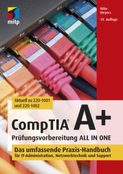 CompTIA A+ Prüfungsvorbereitung ALL IN ONE - Meyers, Mike
