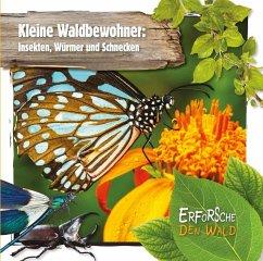 Kleine Waldbewohner: Insekten, Würmer und Schnecken - Twiddy, Robin