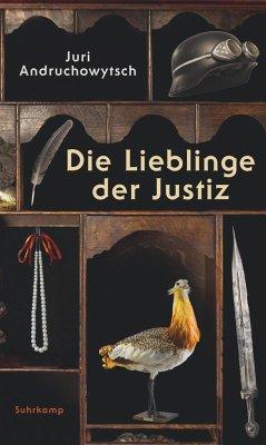 Die Lieblinge der Justiz - Andruchowytsch, Juri