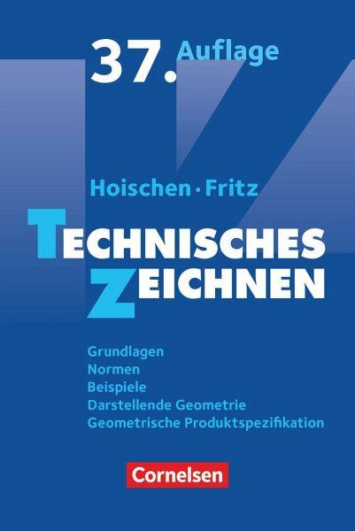 Technisches Zeichnen - Fritz, Andreas; Hoischen, Hans
