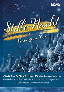 Stille Nacht - Rilke, Rainer Maria; Storm, Theodor; Ringelnatz, Joachim; Eichendorff, Joseph Von