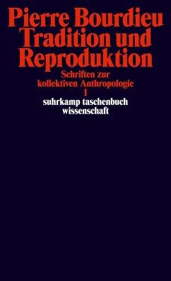 Schriften Bd. 2: Tradition und Reproduktion. - Bourdieu, Pierre