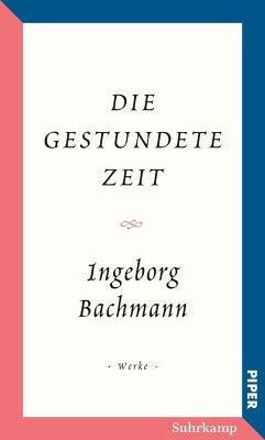 Die gestundete Zeit - Bachmann, Ingeborg