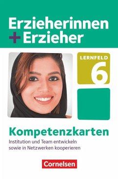 Erzieherinnen + Erzieher. Institution und Team entwickeln sowie in Netzwerken kooperieren. Kompetenzkarten - Meyer, Anke