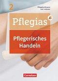 Pflegias - Generalistische Pflegeausbildung: Band 2 - Pflegerisches Handeln