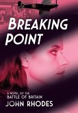 Breaking Point: A Novel of the Battle of Britain