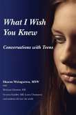 What I Wish You Knew Conversations: Conversations with Teens (Deluxe Color Edition)