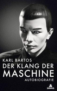 Der Klang der Maschine (Mängelexemplar) - Bartos, Karl