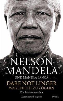 Dare Not Linger - Wage nicht zu zögern (Mängelexemplar) - Mandela, Nelson; Langa, Mandla