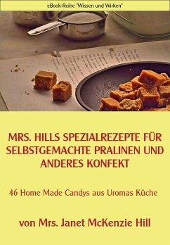 Mrs. Hills SpezialRezepte für selbstgemachte Pralinen und anderes Konfekt (eBook, ePUB)