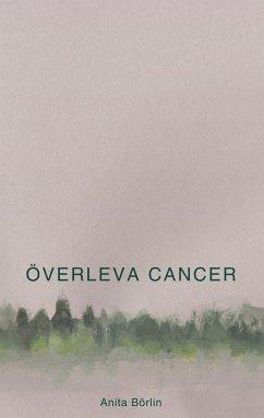 Överleva cancer (eBook, ePUB)