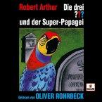 Oliver Rohrbeck liest: Die drei Fragezeichen und der Super-Papagei