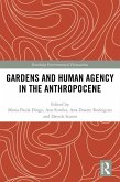 Gardens and Human Agency in the Anthropocene (eBook, PDF)
