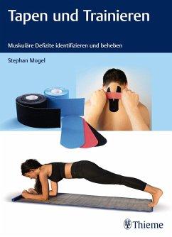 Tapen und Trainieren (eBook, PDF) - Mogel, Stephan
