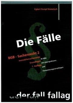 Die Fälle. BGB - Sachenrecht II. Immobiliarsachenrecht / Grundlagen - Rumpf-Rometsch, Egbert