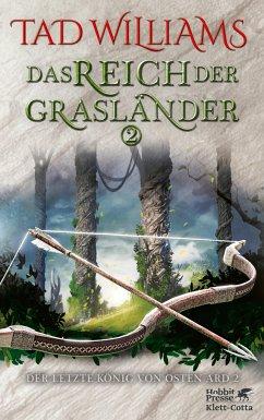Das Reich der Grasländer 2 / Der letzte König von Osten Ard Bd.4 - Williams, Tad
