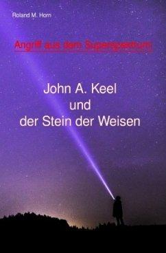 Angriff aus dem Superspektrum: John A. Keel und der Stein der Weisen