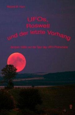 UFOs, Roswell und der letzte Vorhang: Jacques Vallée auf der Spur des UFO-Phänomens