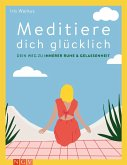 Meditiere dich glücklich (eBook, ePUB)