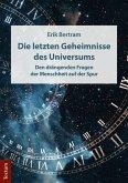 Die letzten Geheimnisse des Universums (eBook, PDF)